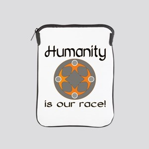 Humanity is Our Race! iPad Sleeve