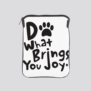 Do What Brings You Joy iPad Sleeve