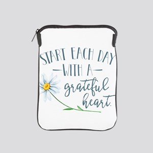 Start Each Day With a Grateful Heart iPad Sleeve