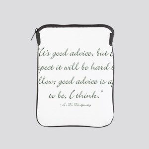 Its good advice iPad Sleeve