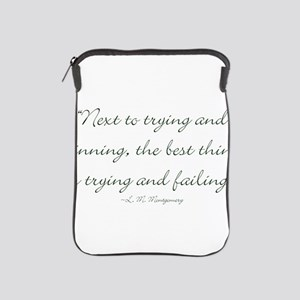 The best thing is trying and failing iPad Sleeve