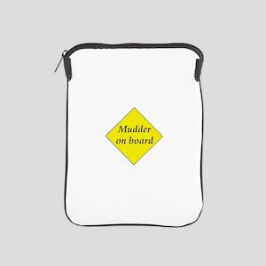 Mudder On Board iPad Sleeve