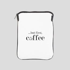 But First Coffee iPad Sleeve