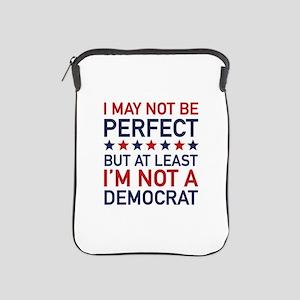At Least I'm Not A Democrat iPad Sleeve