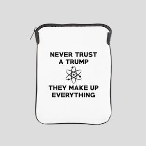Never Trust A Trump iPad Sleeve