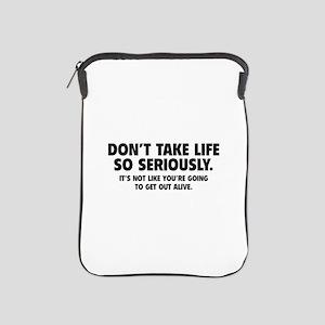 Don't Take Life So Seriously iPad Sleeve