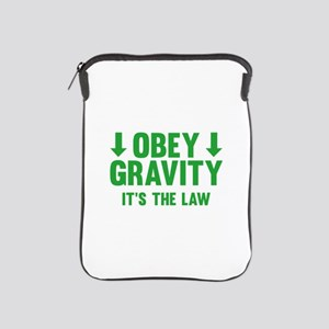 Obey Gravity. It's The Law. iPad Sleeve