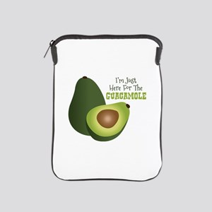 Im Just Here For The GUACAMOLE iPad Sleeve