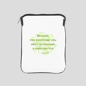 Plato Quote: Be Kind -- iPad Sleeve