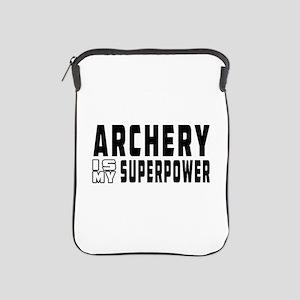 Archery Is My Superpower iPad Sleeve