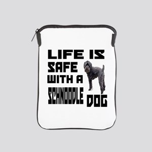 Life Is Safe With A Schnoodle Dog Desi iPad Sleeve
