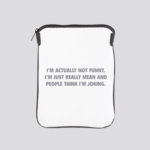 I'm Just Really Mean iPad Sleeve