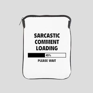 Sarcastic Comment Loading iPad Sleeve