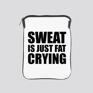 Sweat Is Just Fat Crying iPad Sleeve