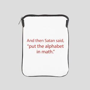 Put The Alphabet In Math iPad Sleeve