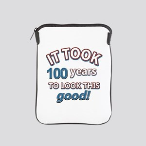 It took 100 years to look this good iPad Sleeve