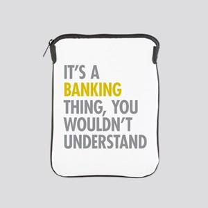 Its A Banking Thing iPad Sleeve