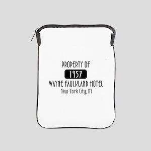 Property of the Wayne Faulkland Hotel iPad Sleeve