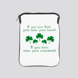 Raise Your Hands for Irish Girls iPad Sleeve