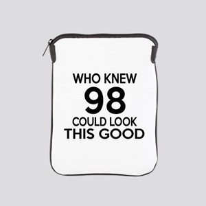 Who Knew 98 Could Look This Good iPad Sleeve