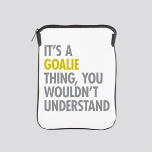 Its A Goalie Thing iPad Sleeve