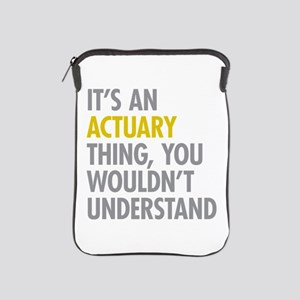 Its An Actuary Thing iPad Sleeve