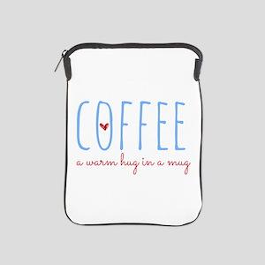 Coffee. A Warm Hug in a Mug. iPad Sleeve