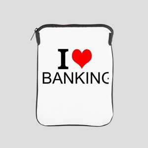 I Love Banking iPad Sleeve