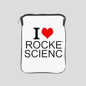 I Love Rocket Science iPad Sleeve