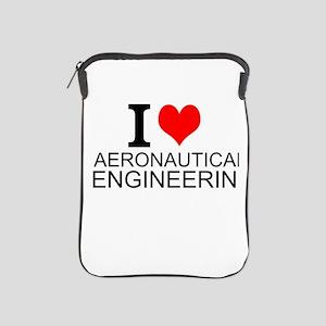 I Love Aeronautical Engineering iPad Sleeve
