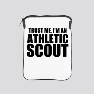 Trust Me, I'm An Athletic Scout iPad Sleeve