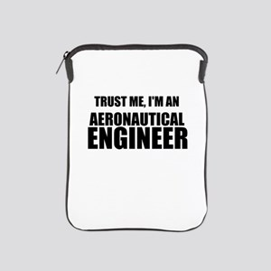 Trust Me, Im An Aeronautical Engineer iPad Sleeve