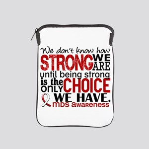 MDS How Strong We Are iPad Sleeve