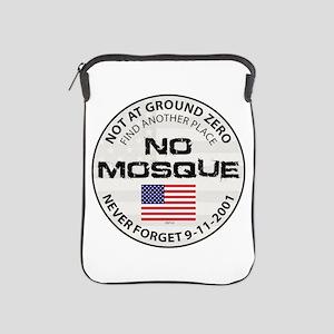 No Mosque At Ground Zero iPad Sleeve
