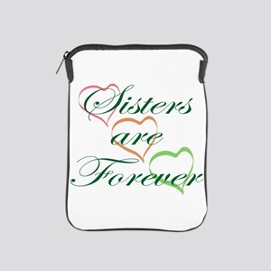 Sisters Are Forever iPad Sleeve