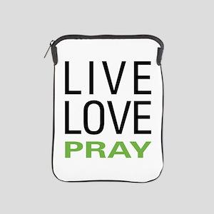 Live Love Pray iPad Sleeve