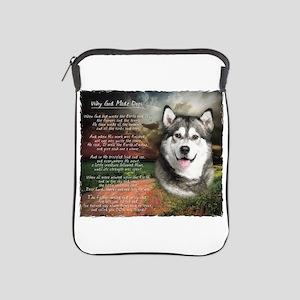 """Why God Made Dogs"" Malamute iPad Sleeve"