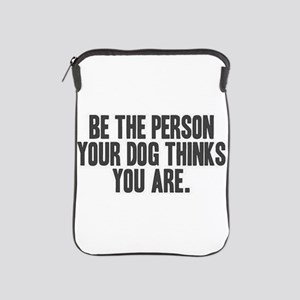 Be The Person Ipad Sleeve