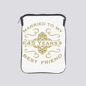 Married My Best Friend 45th iPad Sleeve