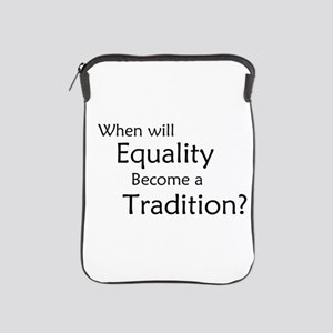 Traditional Equality iPad Sleeve
