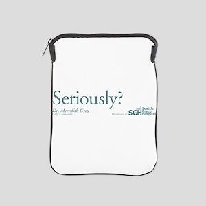 Seriously? - Grey's Anatomy iPad Sleeve
