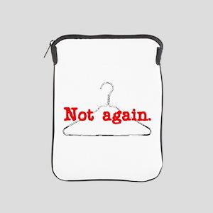 NotAgain iPad Sleeve
