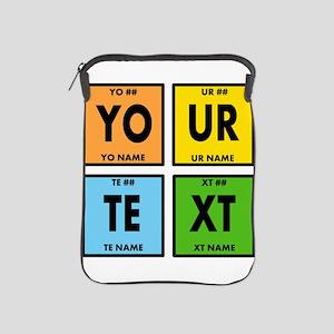 Your Text Periodic Elements Nerd Speci iPad Sleeve