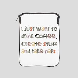 I Just Want To Drink Coffee Ipad Sleeve