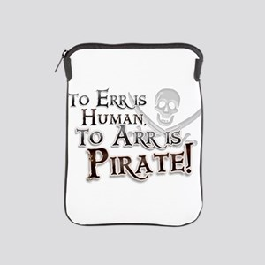 To Arr is Pirate! Funny iPad Sleeve