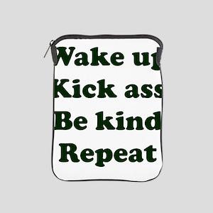 Wake Up Kick Ass Be Kind Repeat iPad Sleeve