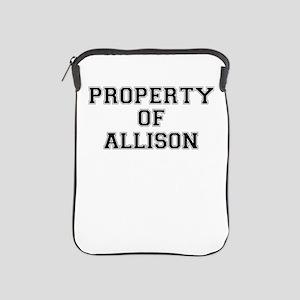 Property of ALLISON iPad Sleeve