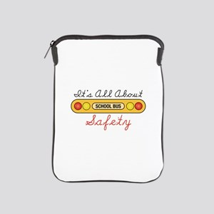 Its All About Safety iPad Sleeve