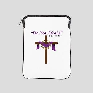 Be Not Afraid John 6:20 iPad Sleeve