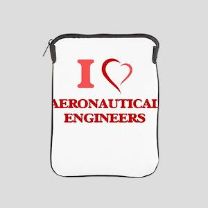 I love Aeronautical Engineers iPad Sleeve